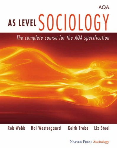 AS Level Sociology: The Complete Course for: Steel, Liz
