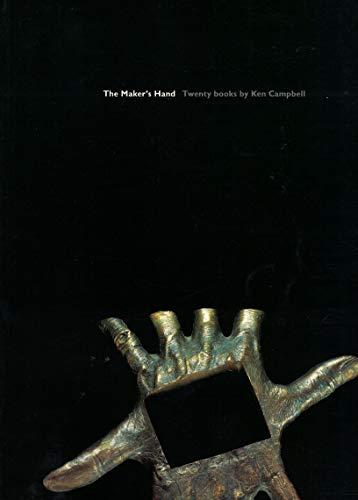 9780954010201: The Maker's Hand: Twenty Books by Ken Campbell