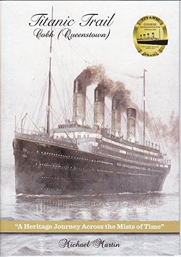 9780954011208: Titanic Trail Cobh (Queenstown): A Heritage Journey Across the Mists of Time