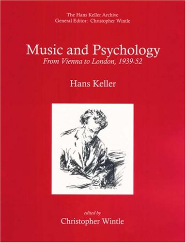 9780954012311: Music and Psychology: From Vienna to London, 1939-52 (Hans Keller Archive)