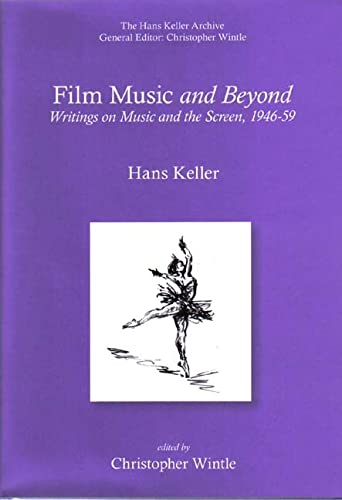 9780954012373: Film Music and Beyond (Hans Keller Archive)