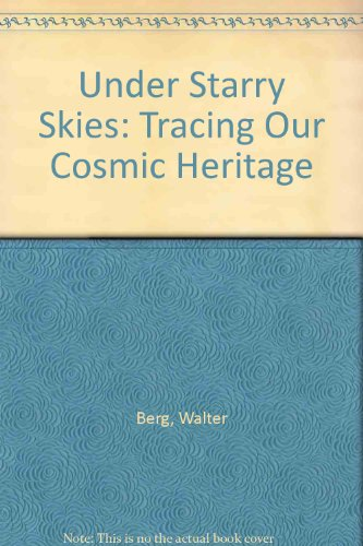 9780954021108: Under Starry Skies: Tracing Our Cosmic Heritage