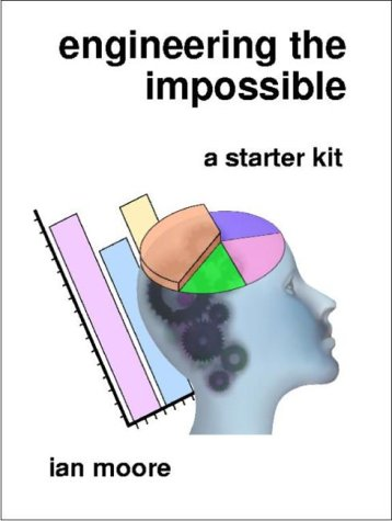 9780954022112: Engineering the Impossible: A Starter Kit