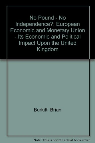 9780954023102: No Pound - No Independence?: European Economic and Monetary Union - Its Economic and Political Impact Upon the United Kingdom