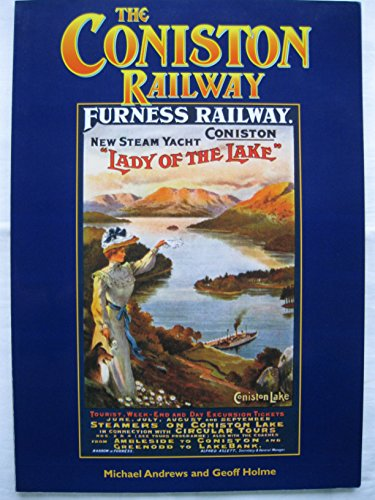 The Coniston Railway: Andrews & Holme