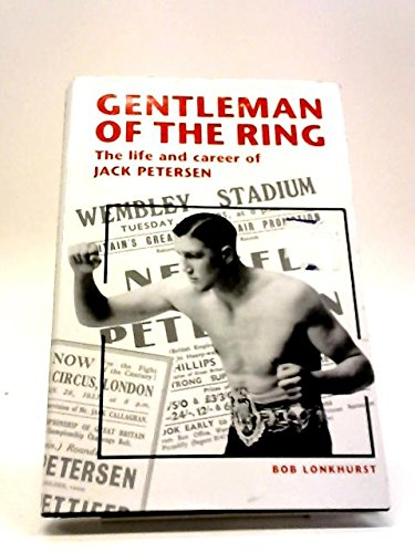 Gentleman of the Ring The Life and Career of Jack Petersen