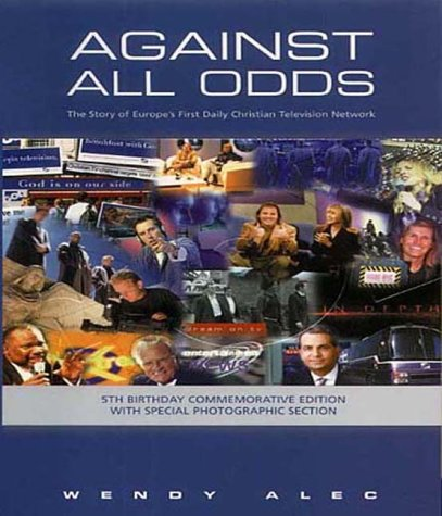 Against All Odds: The Story of Europes: Alec, Wendy