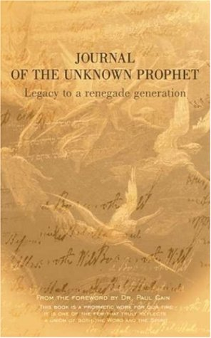 9780954030711: Journal of the Unknown Prophet: Legacy to a Renegade Generation