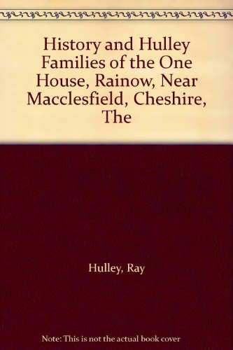 THE HISTORY AND HULLEY FAMILIES OF THE: HULLEY, Ray