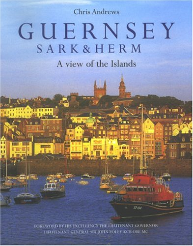 Guernsey, Sark & Herm: A View of the Islands (signed by both the author/and the ...