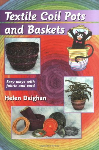 9780954033347: Textile Coil Pots And Baskets: Easy Ways With Fabric And Cord