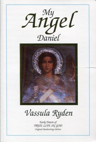 My Angel Daniel: Early Dawn of True: Ryden, Vassula