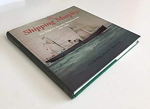 9780954034016: The Shipping Murphys: The Palgrave Murphy Shipping Line 1850-1926
