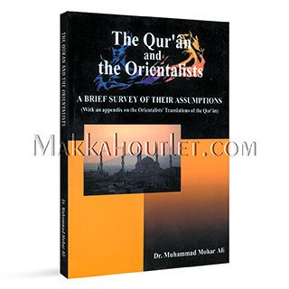 The Qur'an and the Orientalists: Dr. Muhammad Mohar Ali