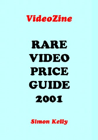 Rare Video Price Guide 2001 (0954046900) by Simon Kelly