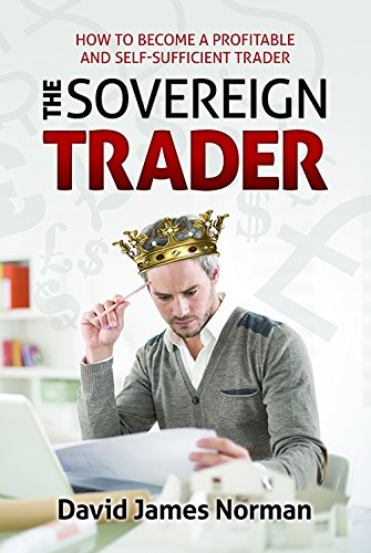 9780954049348: The Sovereign Trader: How to Become a Profitable and Self-sufficient Trader