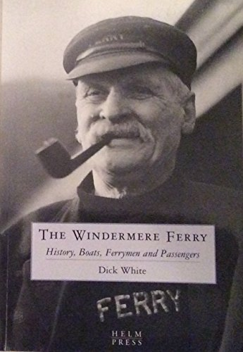 The Windermere Ferry: History, Boats, Ferrymen and Passengers