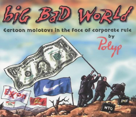 Big Bad World: Cartoon Molotovs in the: Polyp
