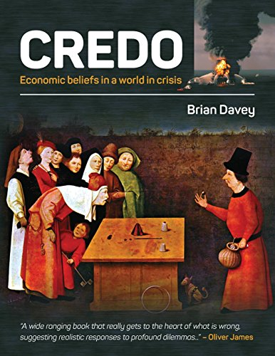 9780954051037: Credo: Economic Beliefs in a World in Crisis