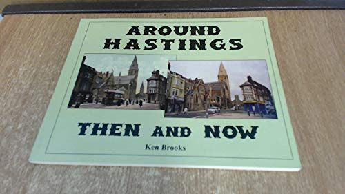 9780954051327: Around Hastings: Then and Now