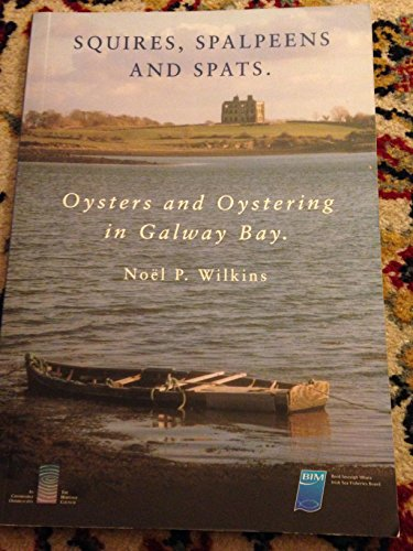 9780954052300: Squires, Spalpeens and Spats: Oyster and Oystering in Galway Bay