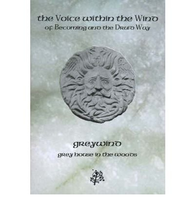 9780954053109: The Voice Within the Wind (Of Becoming and the Druid Way)