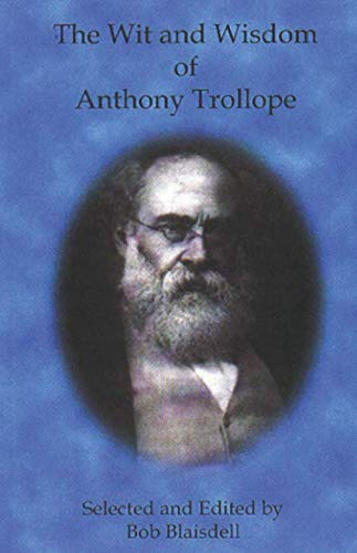The Wit and Wisdom of Anthony Trollope (9780954053567) by Bob Blaisdell