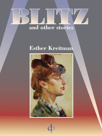 Blitz: And Other Stories: Kreitman, Esther
