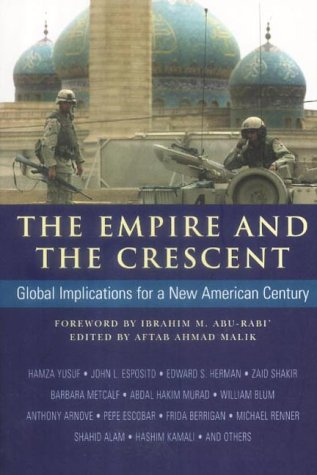 9780954054441: The Empire and the Crescent: Global Implications for a New American Century
