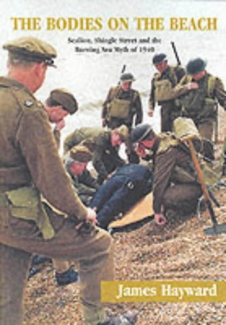 9780954054908: The Bodies on the Beach: Sealion, Shingle Street and the Burning Sea Myth of 1940