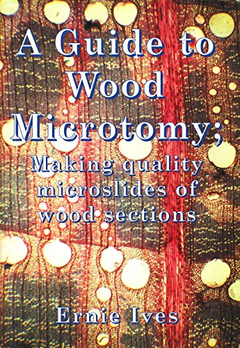 9780954055103: A Guide to Wood Microtomy: Making Quality Microslides of Wood Sections