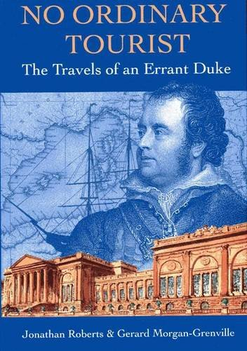 No Ordinary Tourist: The Travels of an Errant Duke (0954057015) by Jonathan Roberts