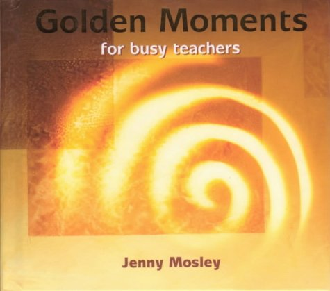 9780954058524: Golden Moments for Busy Teachers
