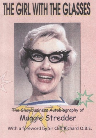 9780954058715: The Girl with the Glasses: The Showbusiness Autobiography of Maggie Stredder