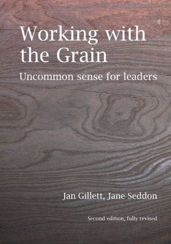 9780954060565: Working with the Grain: Uncommon Sense for Leaders