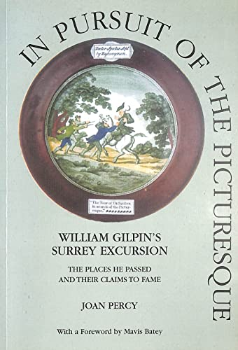 9780954063009: In Pursuit of the Picturesque: William Gilpin's Surrey Excursion - The Places He Passed and Their Claims to Fame