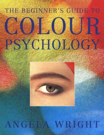 9780954065706: The Beginner's Guide to Colour Psychology