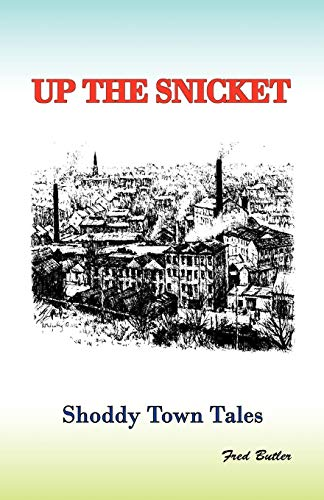 9780954068301: Up The Snicket: Shoddy Towns Series: Shoddy Town Tales