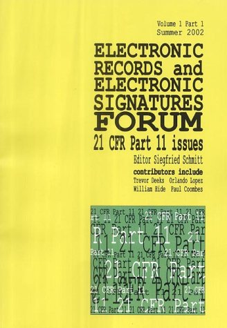 9780954070687: Electronic Records and Electronic Signatures Forum: v. 1, Pt. 1: 21 CFR Part 11 Issues