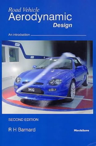Road Vehicle Aerodynamic Design: An Introduction: Barnard, R.H.