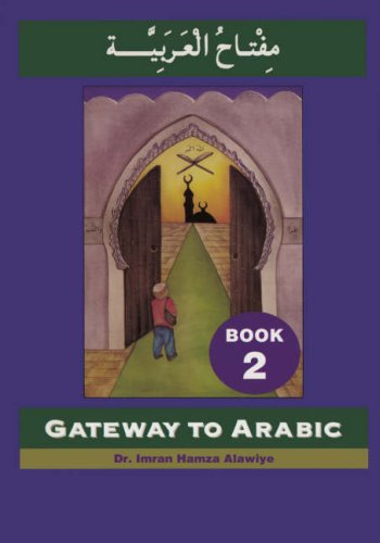 9780954083304: Gateway to Arabic Book 2 - Arabic & English Edition (Arabic and English Edition)