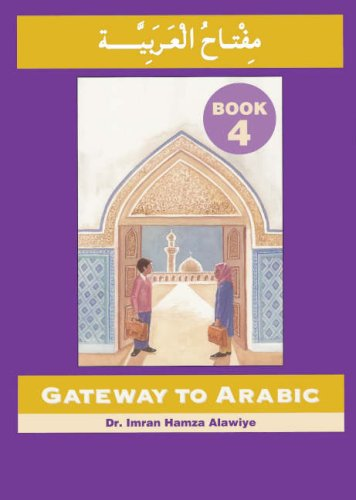 9780954083335: Gateway to Arabic, Book 4