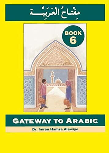 9780954083380: Gateway to Arabic Book 6 - Arabic & English Edition