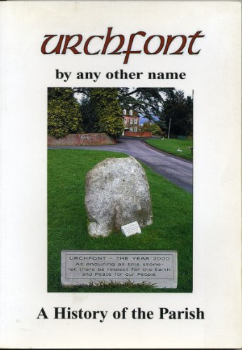 9780954085100: Urchfont - by Any Other Name: A History of the Parish
