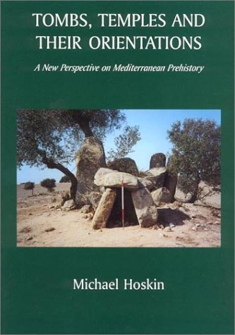 9780954086718: Tombs, Temples and Their Orientations: A New Perspective on Mediterranean Prehistory
