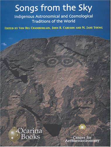 9780954086725: Songs from the Sky: Indigenous Astronomical and Cosmological Traditions of the World (Archaeoastronomy)