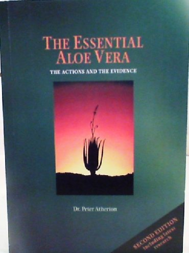 9780954089603: The Essential Aloe Vera: The Actions and the Evidence