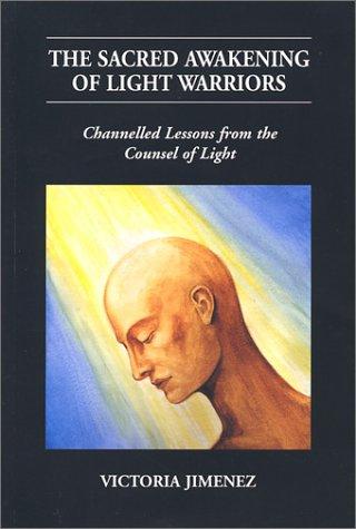 The Sacred Awakening of Light Warriors: Jimenez, Victoria