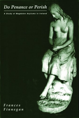9780954092108: Do Penance or Perish: A Study of Magdalen Asylums in Ireland