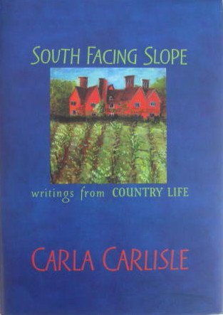 "9780954092405: South Facing Slope: Writings from ""Country Life"""